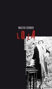 Walter Serner et Olivier Mannoni - Lola Manoeuvre - Et autres histoires criminelles.
