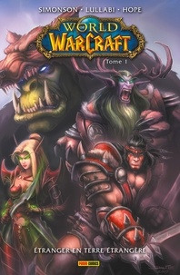 Walter Simonson - World of Warcraft T01 - Étranger en terre étrangère.