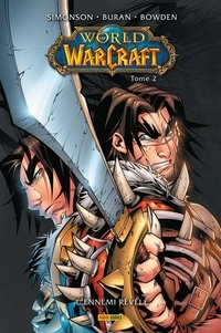 Walter Simonson et Jon Buran - World of Warcraft Tome 2 : L'ennemi révélé.