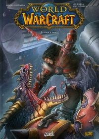 Walter Simonson et Jon Buran - World of Warcraft Tome 5 : Face à face.