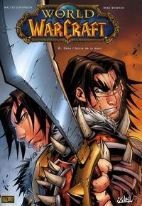Walter Simonson et Mike Bowden - World of Warcraft Tome 6 : Dans l'Antre de la mort.