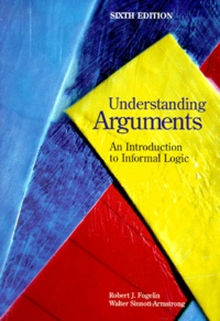 Understanding Arguments. An introduction to informal logic, 6th edition - Walter Sinnott-Armstrong |