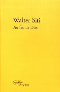 Walter Siti - Au feu de Dieu.