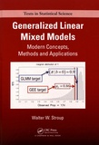 Walter Stroup - Generalized Linear Mixed Models - Modern Concepts, Methods and Applications.