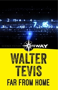 Walter Tevis - Far From Home - From the author of The Queen's Gambit – now a major Netflix drama.
