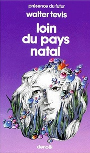 Walter Tevis - Loin du pays natal.
