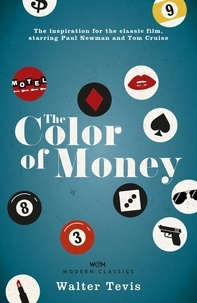 Walter Tevis - The Color of Money - From the author of The Queen's Gambit – now a major Netflix drama.