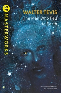 Walter Tevis - The Man Who Fell to Earth - From the author of The Queen's Gambit – now a major Netflix drama.