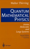 Walter Thirring - Quantum Mathematical Physics - Atoms, Molecules and Large Systems.