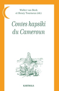 Walter Van Beek et Henry Tourneux - Contes kapsiki du Cameroun.
