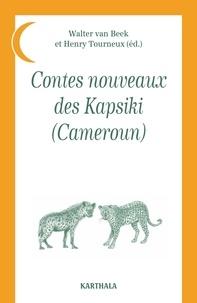 Walter Van Beek et Henry Tourneux - Contes nouveaux des Kapsiki (Cameroun).