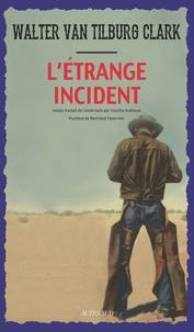 Walter Van Tilburg Clark - L'étrange incident.