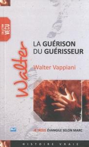La guérison du guérisseur - Walter Vappiani |