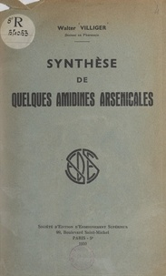 Walter Villiger - Synthèse de quelques amidines arsenicales.
