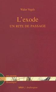 Walter Vogels - L'exode - Un rite de passage.