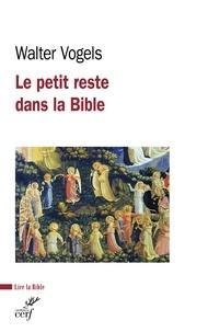 Walter Vogels - Le petit reste dans la Bible.