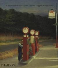Walter Wells - Un théâtre silencieux : l'art d'Edward Hopper.