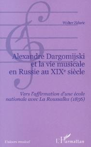 Walter Zidaric - Alexandre Dargomijski et la vie musicale en Russie au XIXème siècle. - Vers l'affirmation d'une école nationale avec la Roussalka (1856).