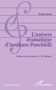 Walter Zidaric - L'univers dramatique d'Amilcare Ponchielli.