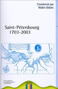 Walter Zidaric - Saint-Pétersbourg : 1703-2003 - Colloque international Université de Nantes, Centre International des Langues, 16 et 17 mai 2003.
