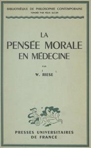 Walther Riese et Félix Alcan - La pensée morale en médecine - Premiers principes d'une éthique médicale.