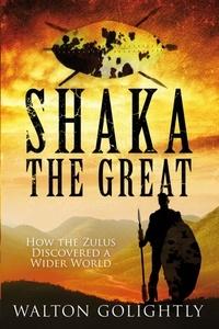 Walton Golightly - Shaka the Great.