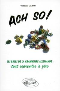 Ach so! - Les bases de la grammaire allemande, tout reprendre à zéro.pdf