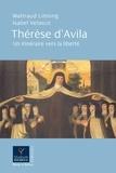 Waltraud Linnig et Isabel Velasco-Zamarreno - Enfin libre ! - Sur les pas de Thérèse d'Avila.