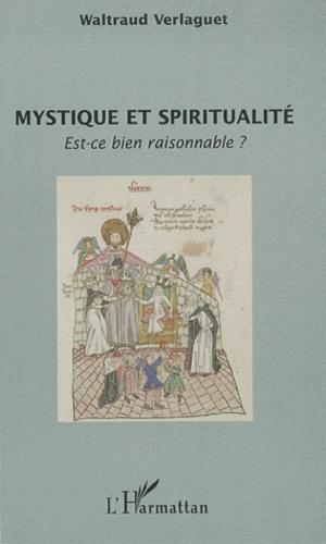 Waltraud Verlaguet - Mystique et spiritualité - Est-ce bien raisonnable ?.