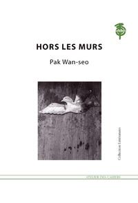 Wan-seo Pak - Hors les murs.