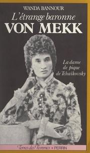 Wanda Bannour - L'étrange baronne von Mekk - La dame de Pique de Tchaïkovsky.
