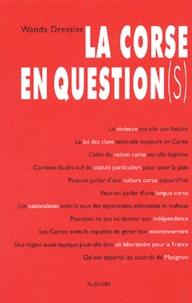 Wanda Dressler - La Corse en question(s).
