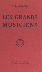 Wanda L. Landowski et Henri Manuel - Les grands musiciens.