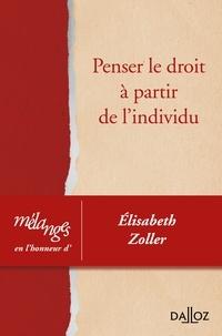 Wanda Mastor - Penser le droit à partir de l'individu - Mélanges en l'honneur d'Elisabeth Zoller.