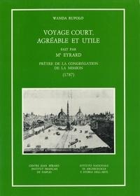 Télécharger le livre français Voyage court, agréable et utile fait par Mr Eyrard, prêtre de la congrégation de la Mission (1787)