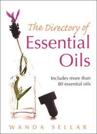 Wanda Sellar - The Directory of Essential Oils.