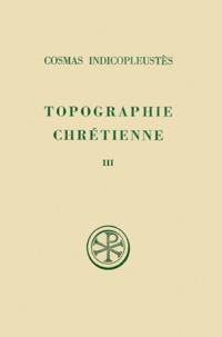 TOPOGRAPHIE CHRETIENNE. Tome 3, Livres 6 à 12 et index, Edition bilingue français-grec.pdf
