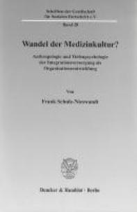Wandel der Medizinkultur? - Anthropologie und Tiefenpsychologie der Integrationsversorgung als Organisationsentwicklung.