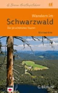 Wandern im Schwarzwald - Die 50 schönsten Touren.