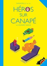 Wandrille - Héros sur canapé Tome 2 : .