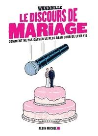 Wandrille Leroy - Le discours de mariage - Ne gâchez pas le plus beau jour de leur vie.