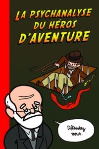 Wandrille et  Elosterv - Psychanalyse du héros d'aventures.