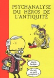 Wandrille et Mathieu Vinciguerra - Psychanalyse du héros de l'Antiquité.