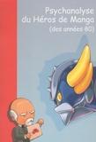 Wandrille et  Gosh - Psychanalyse du héros de manga des années 80.