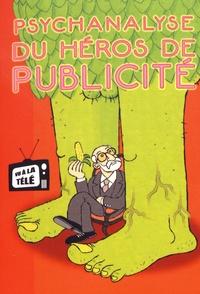 Wandrille et  Pochep - Psychanalyse du héros de publicité.