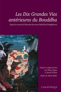 Wanee Pooput et Annick D'Hont - Les dix grandes vies antérieures du Bouddha - Thotsachat.