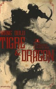 Wang Dulu - Tigre et Dragon Tome 1 : Première époque : la vengeance de Petite Grue.