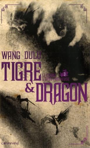 Wang Dulu - Tigre et Dragon Tome 3 : Troisième époque : Li Mubai, l'épée précieuse.