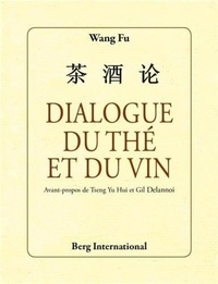 Wang Fu - Dialogue du thé et du vin.