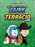 Wankil Studio et  Luciole - Les aventures de Laink et Terracid Tome 2 : .